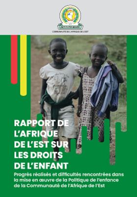 RAPPORT DE L'AFRIQUE DE L'EST SUR LES DROITS D E   L' E N FA N T